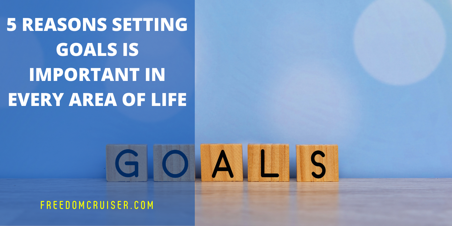 5 Reasons Setting Goals is Important in Every Area of Life 1