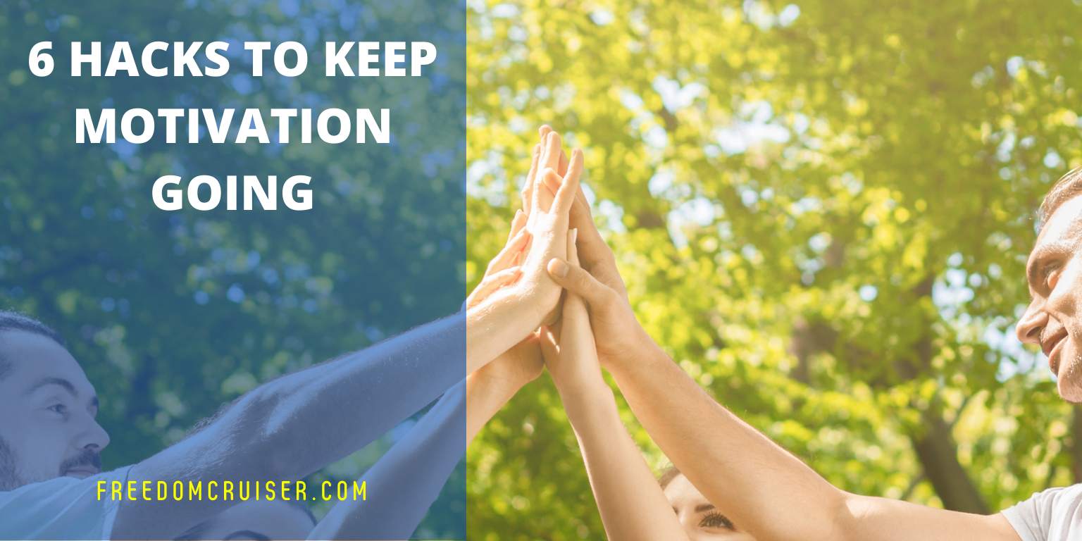 6 Hacks to Keep Motivation Going 4