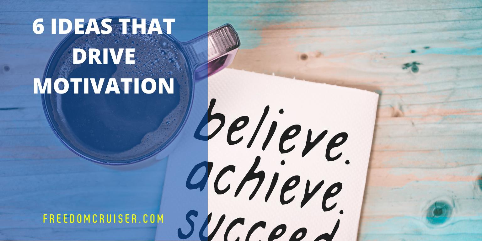 6 Ideas that Drive Motivation 1