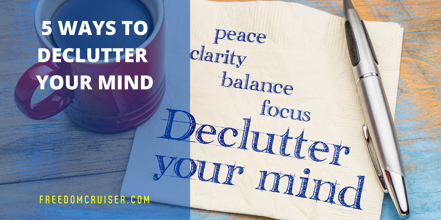 5 Ways to Declutter Your Mind 5
