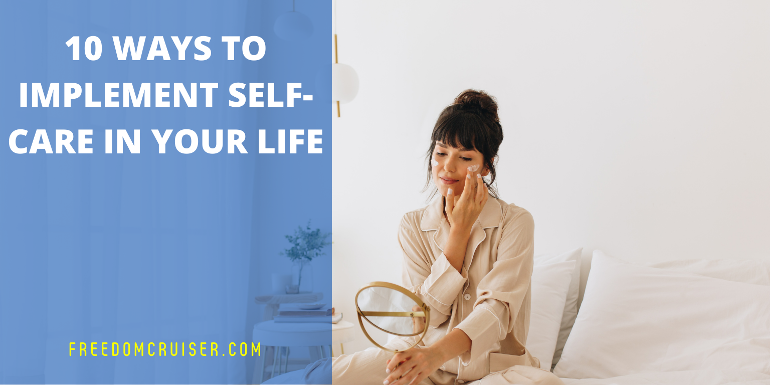 10 Ways To Implement Self-Care In Your Life 2