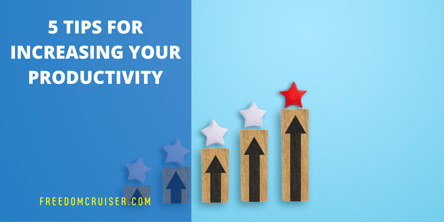 5 Tips for Increasing Your Productivity 6