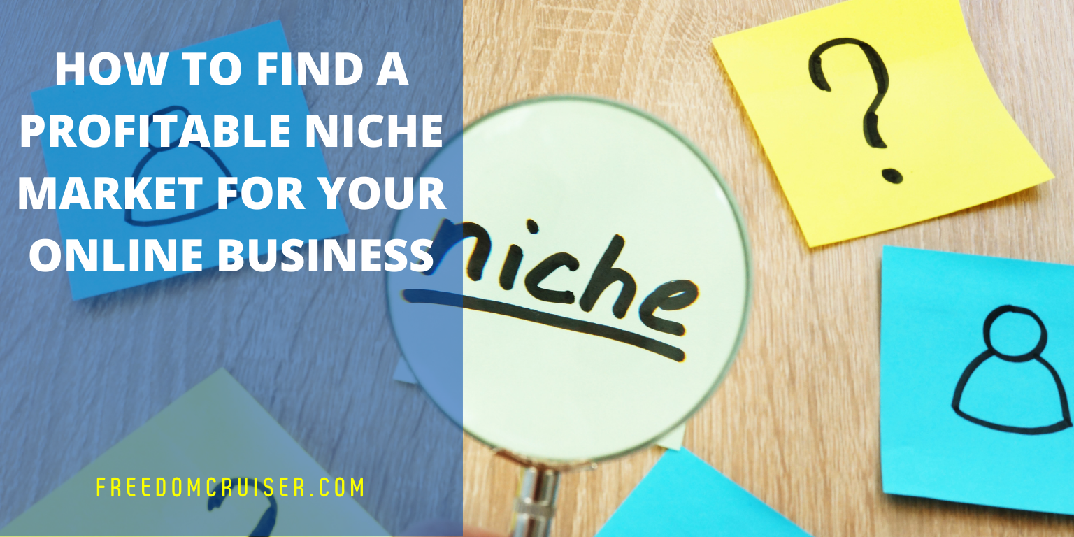 How to Find a Profitable Niche Market for Your Online Business 1
