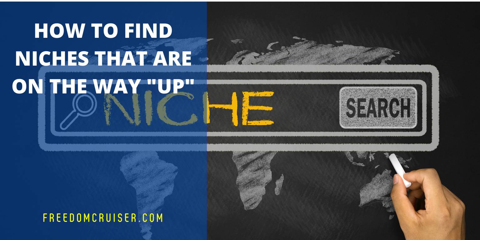 How to Find Niches That Are On the Way 'Up' 1