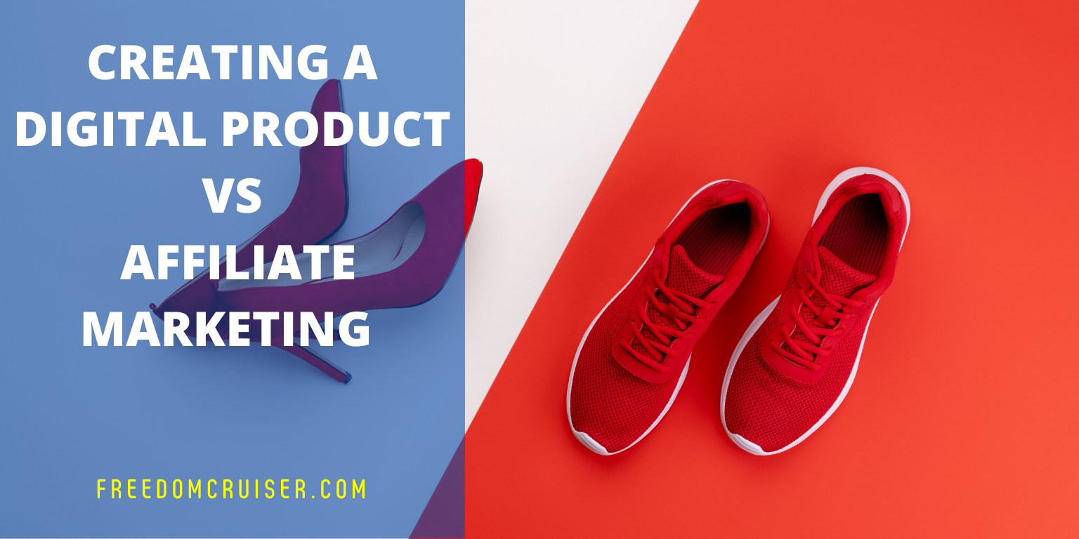 Creating a Digital Product vs Affiliate Marketing 1