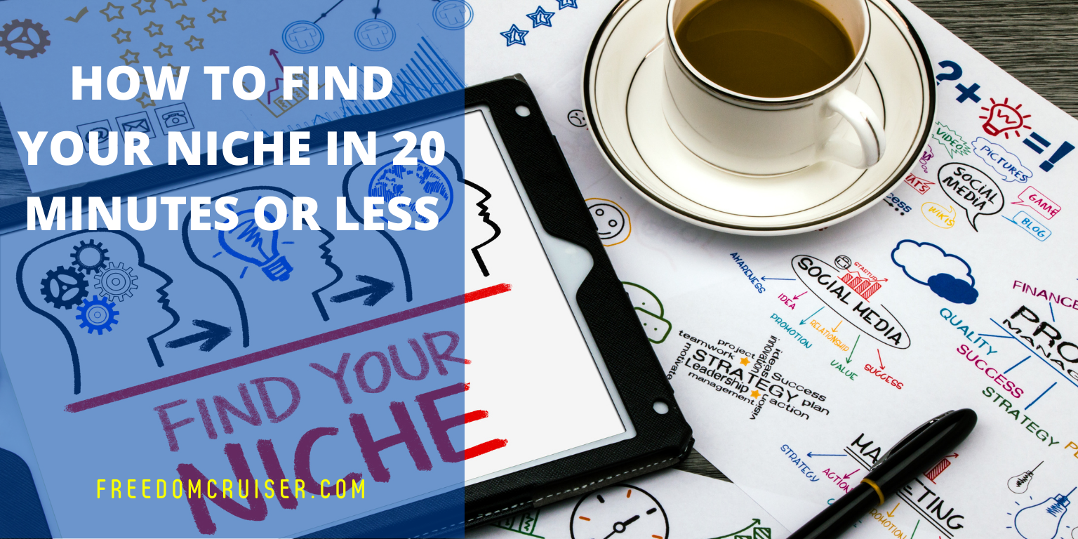 How to Find Your Niche in 20 Minutes or Less 1