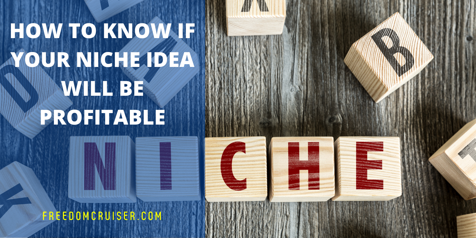 How to Know if Your Niche Idea Will Be Profitable 1