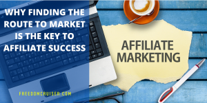 Why Finding the Route to Market is the Key to Affiliate Success 2