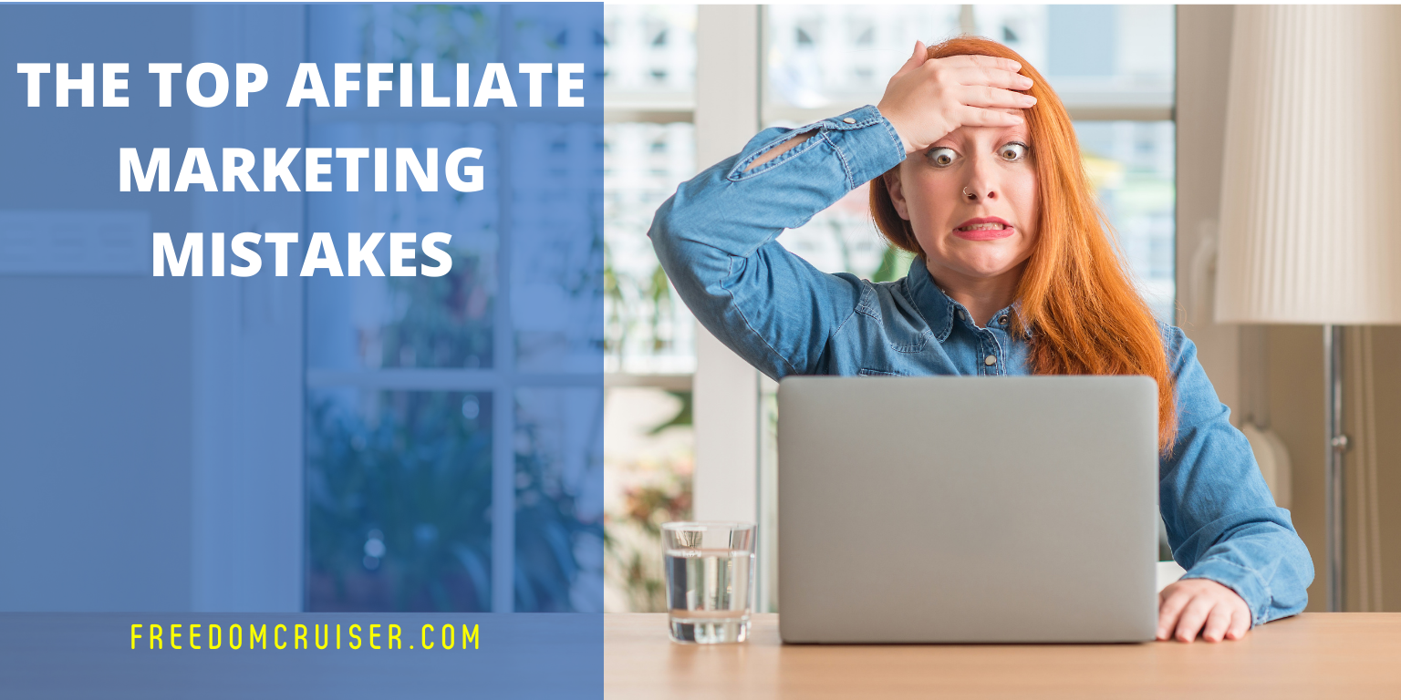 The Top Affiliate Marketing Mistakes 1