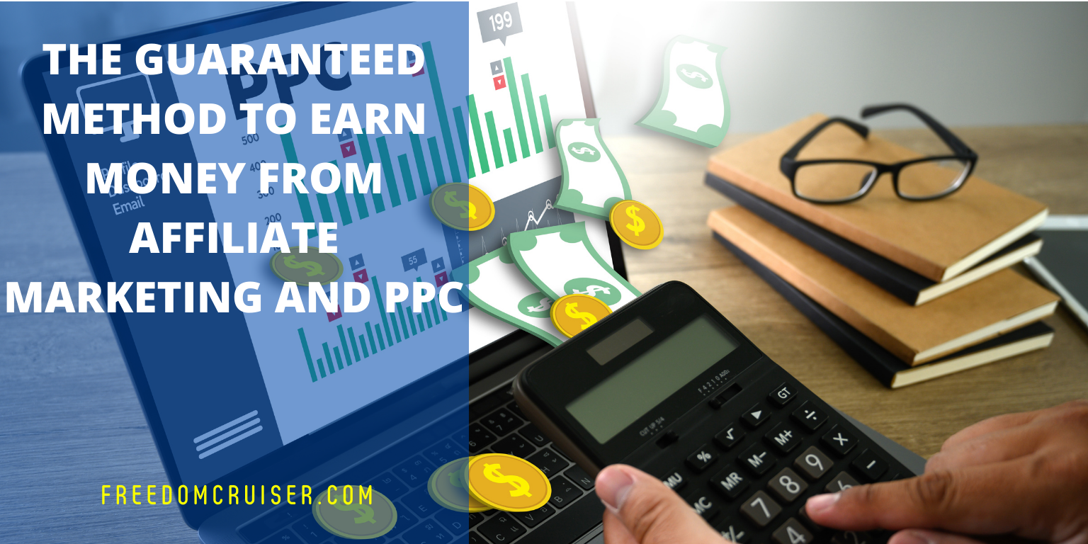 The Guaranteed Method to Earn Money From Affiliate Marketing and PPC 1