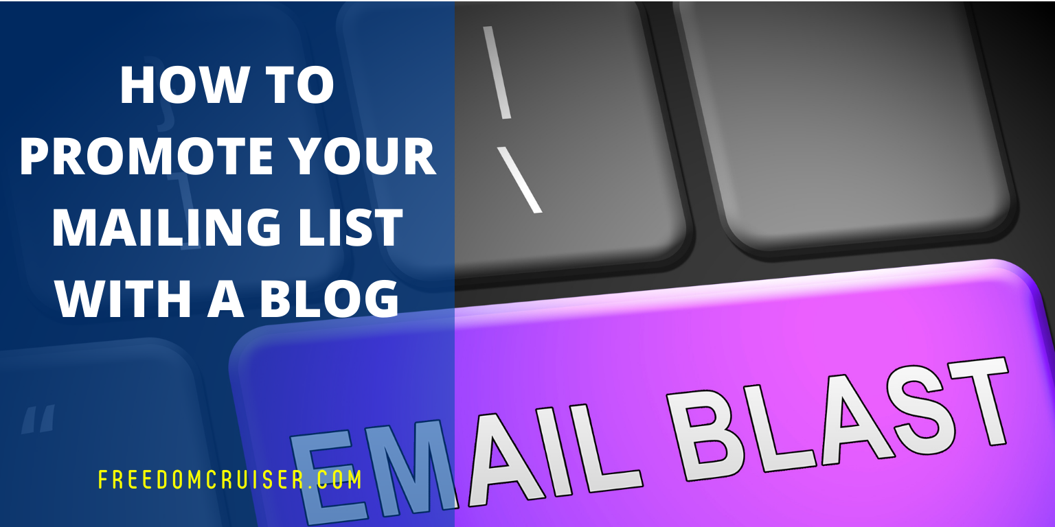 How to Promote Your Mailing List With a Blog 1