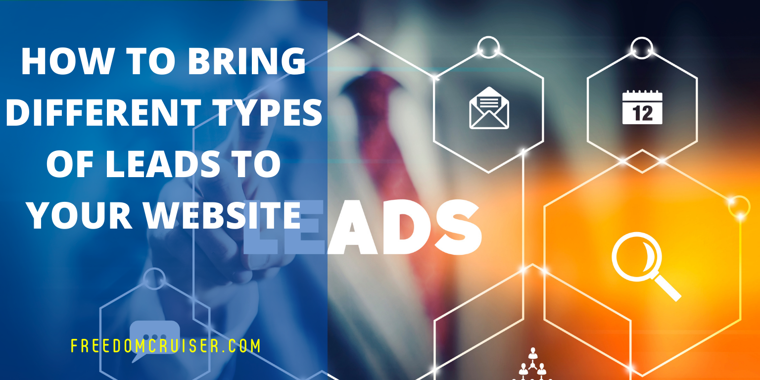 How to Bring Different Types of Leads to Your Websites 1